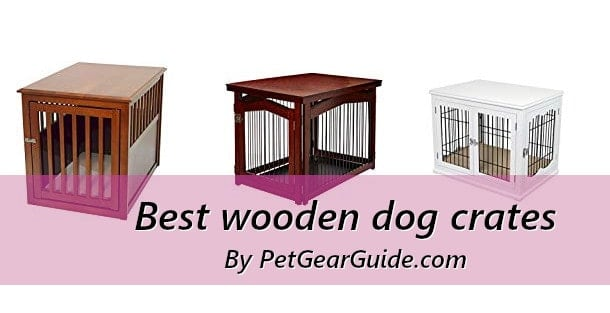 Best wooden dog crates
