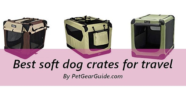 Best soft dog crates for travel