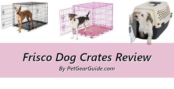 Frisco Dog Crates Review