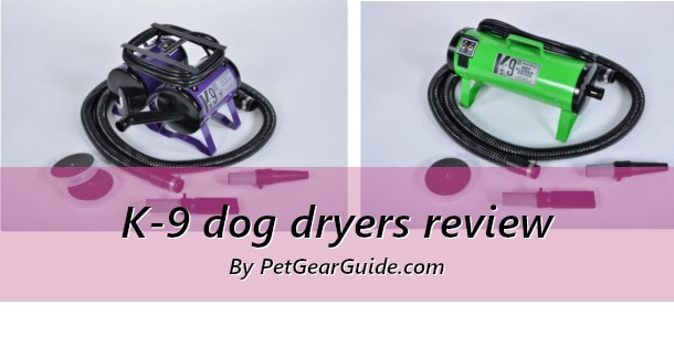 K-9 dog dryers review